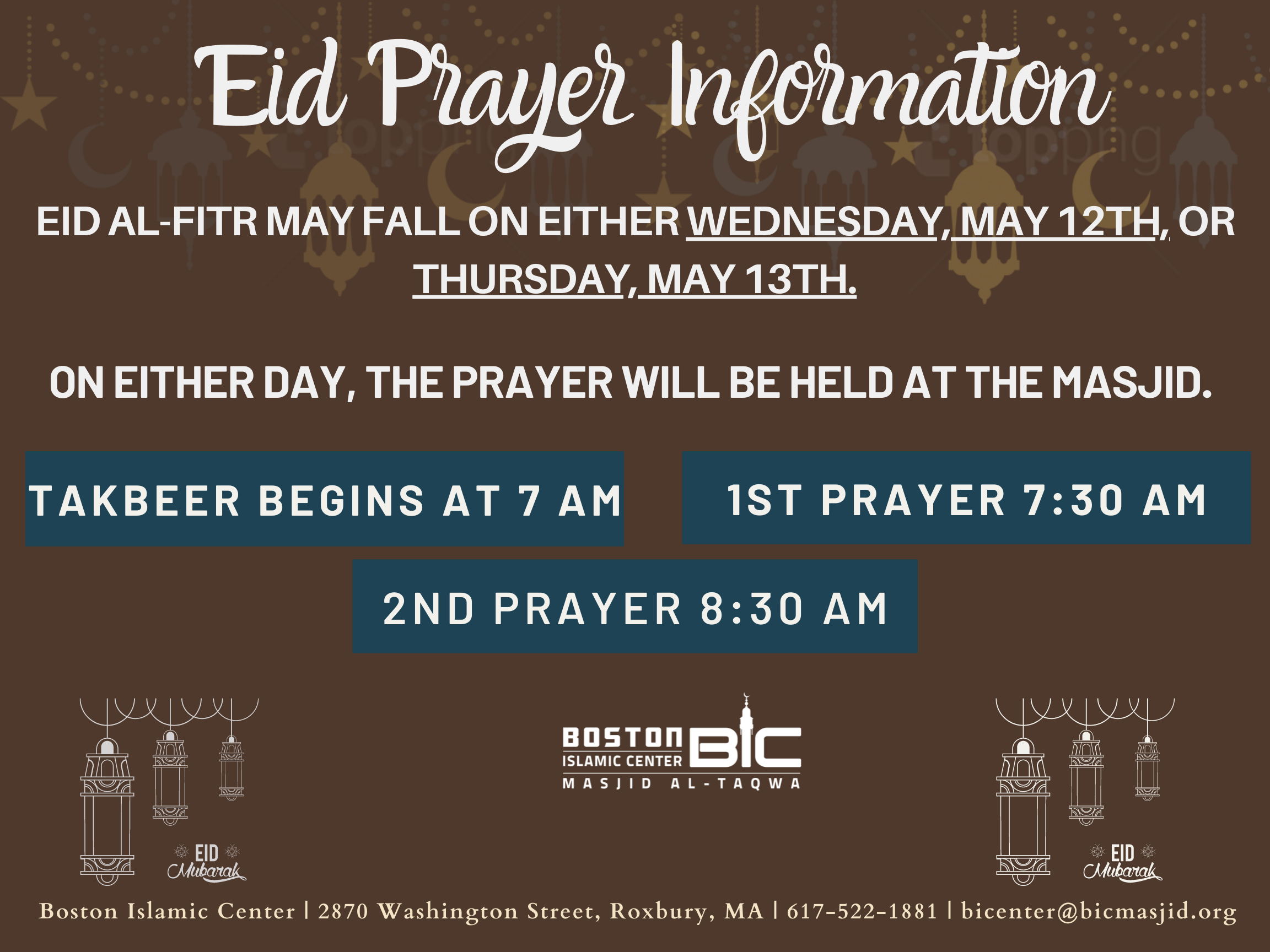 Eid al Fitr will fall on either Wednesday, May 12 or Thursday, May 13th.