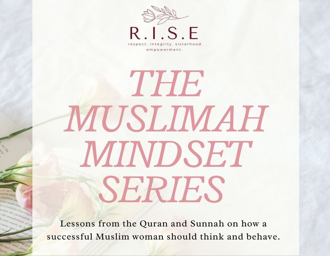 The Muslimah Mindset Series